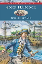 John Hancock: Independent Boy ebook by Sisson, Kathryn Cleven