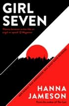 Girl Seven - A gripping noir thriller from the bestselling author of The Last ebook by Hanna Jameson
