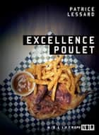 Excellence Poulet ebook by Patrice Lessard
