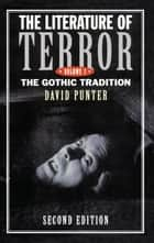 The Literature of Terror: Volume 1 ebook by David Punter