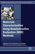 Materials Characterization Using Nondestructive Evaluation (NDE) Methods ebook by Gerhard Huebschen,Iris Altpeter,Ralf Tschuncky,Hans-Georg Herrmann