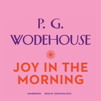 Joy in the Morning audiobook by P. G. Wodehouse