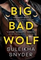 Big Bad Wolf ebook by Suleikha Snyder