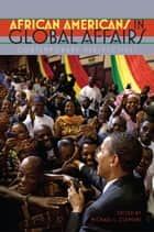 African Americans in Global Affairs - Contemporary Perspectives ebook by Michael L. Clemons