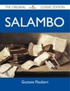 Salambo - The Original Classic Edition ebook by Flaubert Gustave