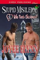 Stupid Mistletoe ebook by Joyee Flynn
