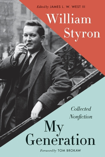 My Generation - Collected Nonfiction ebook by William Styron