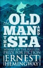 Old Man and the Sea ebook by Ernest Hemingway