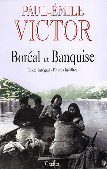 Boréal et banquise ebook by Paul-Emile Victor