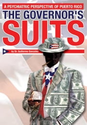 The Governor's Suits ebook by Dr. Guillermo Gonzalez