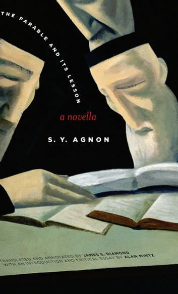 The Parable and Its Lesson - A Novella ebook by S. Y. Agnon