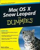 Mac OS X Snow Leopard For Dummies ebook by Bob LeVitus