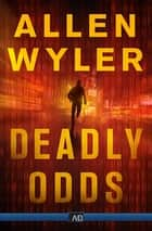 Deadly Odds ebook by Allen Wyler