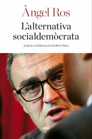 L'alternativa socialdemòcrata ebook by Àngel Ros