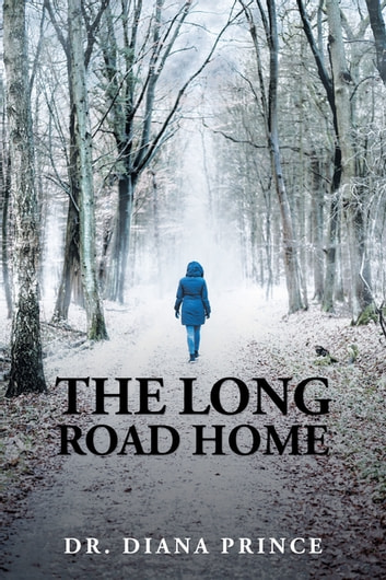 The Long Road Home ebook by Dr. Diana Prince