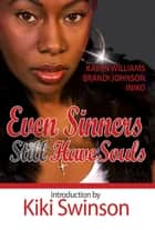 Even Sinners STILL Have Souls - Sinners Series, #3 ebook by Brandi Johnson, Karen Williams, Iniko