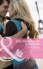Miss Prim and the Billionaire (Mills & Boon Cherish) ebook by Lucy Gordon