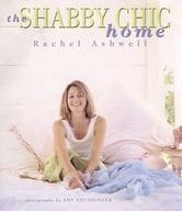 The Shabby Chic Home ebook by Rachel Ashwell
