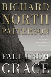 Fall from Grace - A Novel ebook by Richard North Patterson