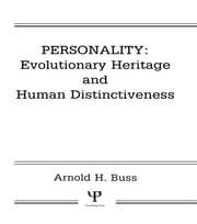 Personality: Evolutionary Heritage and Human Distinctiveness ebook by Arnold H. Buss