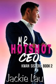 Mr. Hotshot CEO ebook by Jackie Lau