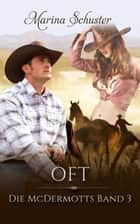Oft - Die McDermotts Band 3 ebook by Marina Schuster