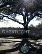 Ghostlight, The Magazine of Terror, Winter 2016 ebook by Great Lakes Association of Horror Writers