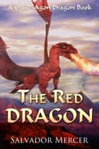 The Red Dragon - A Claire-Agon Dragon Book ebook by Salvador Mercer