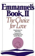 Emmanuel's Book II - The Choice for Love ebook by Pat Rodegast, Judith Stanton