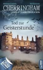 Cherringham - Tod zur Geisterstunde - Landluft kann tödlich sein eBook by Matthew Costello, Neil Richards, Sabine Schilasky