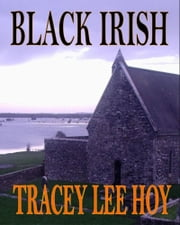 Black Irish ebook by Tracey Lee Hoy