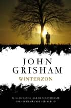 Winterzon ebook by John Grisham, Hugo Kuipers, Nienke Kuipers