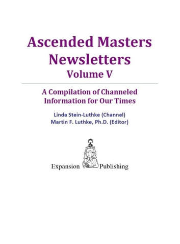 Ascended Masters Newsletters Vol. V ebook by Linda Stein-Luthke