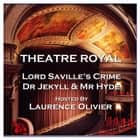 Theatre Royal - Lord Saville's Crime & Dr Jekyll and Mr Hyde - Episode 8 audiobook by Oscar Wilde, Robert Louis Stevenson