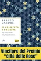 Il califfato e l'Europa eBook by Franco Cardini