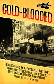 Killer Nashville Noir - Cold-Blooded ebook by Clay Stafford,Jeffery Deaver,Anne Perry,Donald Bain,Jefferson Bass,Robert Dugoni,Mary Burton