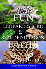 Fun Leopard Gecko and Bearded Dragon Facts for Kids 9-12