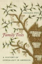 Family Trees ebook by François Weil