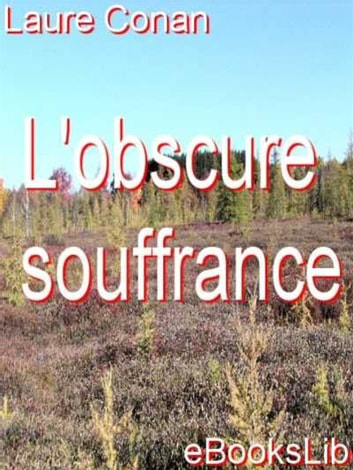 L' Obscure souffrance ebook by Laure Conan