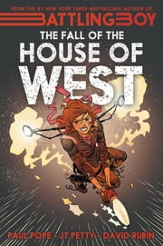 The Fall of the House of West ebook by Paul Pope,J. T. Petty,David Rubín