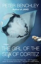 The Girl of the Sea of Cortez - A Novel ebook by Peter Benchley
