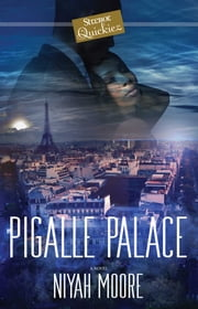 Pigalle Palace - A Strebor Quickiez ebook by Niyah Moore
