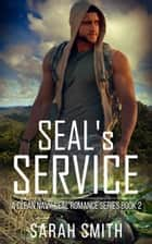 SEAL'S Service: A Clean Navy SEAL Romance Series 2 ebook by Sarah Smith