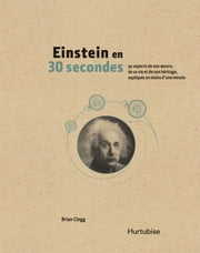Einstein en 30 secondes ebook by Brian Clegg