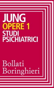 Opere vol. 1 - Studi psichiatrici eBook by Carl Gustav Jung