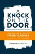 A Knock on the Door ebook by Phil Fontaine,Truth and Reconciliation Commission of Canada,Aimée Craft