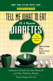 Tell Me What to Eat If I Have Diabetes, 4th edition - Nutrition You Can Live With ebook by Elaine Magee