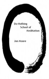 Do-Nothing School of Meditation ebook by Jon Moore