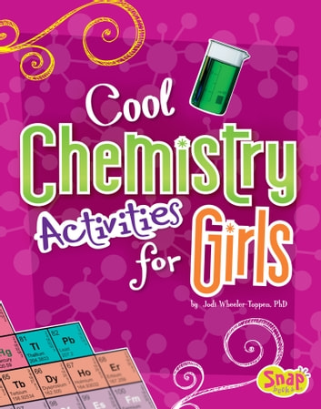 Cool Chemistry Activities for Girls ebook by Jodi Lyn Wheeler-Toppen,PhD