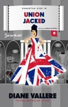 Union Jacked - A Samantha Kidd Humorous Mystery 電子書籍 by Diane Vallere